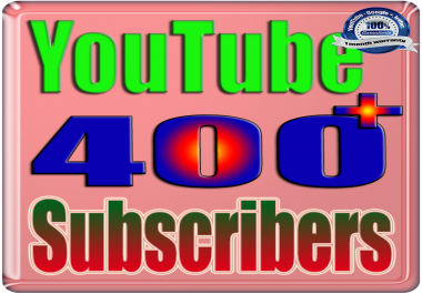 We Will Add 400+ You Tube Subscribers or Likes or Views Real Safe & Non Drop and Fast