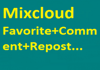 50 Mixcloud Comment+50 Favorite+50 Repost For your track