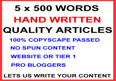 5 x 500 Word Hand Written Quality Articles 100% Unique