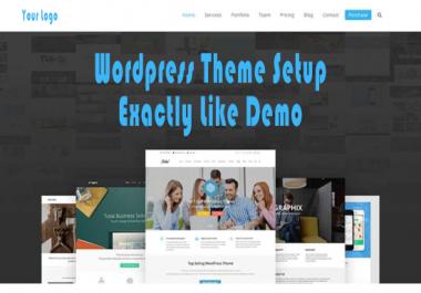 I will setup Any WordPress Theme Exactly Like Its Demo