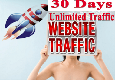 UNLIMITED web Traffic for 30 days