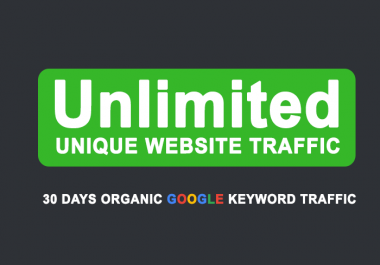 Unlimited Keyword TARGETED real human Website TRAFFIC for 30 days