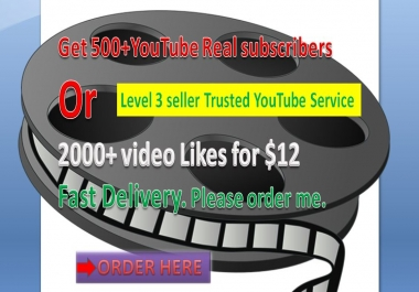 Get 500+YouTube Real subscribers Or 1500+ video Likes