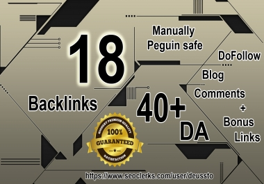 Do Manually Peguin safe 18 Backlinks 40+DA Dofollow Blog Comments + Bonus links