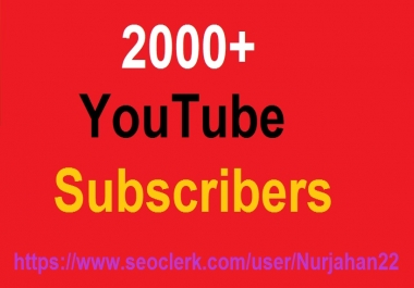 Add  2000+Real Non Drops  YouTube subscribers or 4000+YouTube Likes Very Fast in Delivery