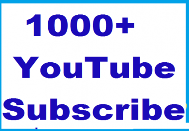 1000+ Youtube Channel subscribers  Non Drop Or 400+ You tube custom comments or 1800 Youtube likes