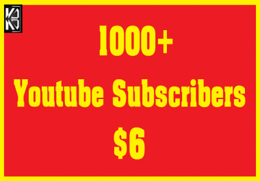 1000+ Youtube Subscribers or 2000+ YT Likes Real & Non Drop