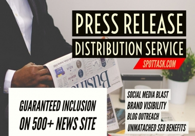 PRESS RELEASE DISTRIBUTION & GUARANTEED INCLUSION ON 500+ NEWS WEBSITES [ONLY WITH EXTRAS] & Social media blast