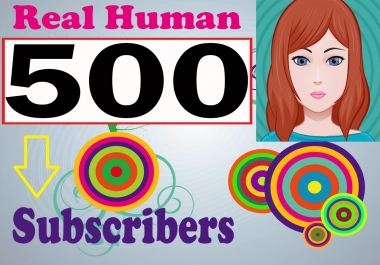 Guaranteed 500 Subscribers Non drop high quality With Bonus 24-72 hours complete