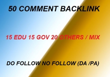Will provide 50 Comment Backlink 15 EDU 15 GOV and 20 MIX / others