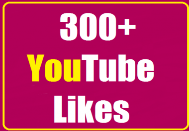 Give you 300+ youtube likes very fast 2-4 hours complete Or 4000+ HQ youtube views