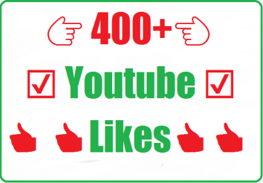 400+ to 450+ youtube likes very fast 2-4 hours complete
