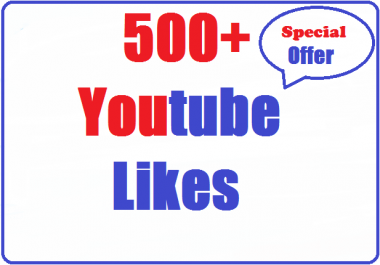 450+ to 550+ youtube likes very fast 2-4 hours complete