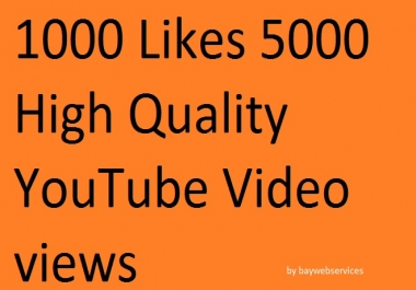 8000 high quality YouTube v!ew and 1000 l!kes