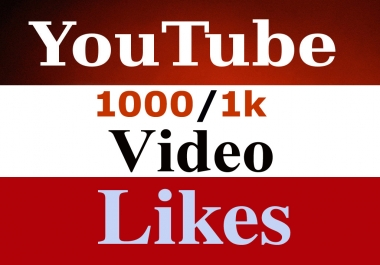 Get 1000 Real Youtube video like very fast delivery within 24 -36 hrs