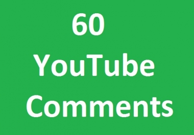 60 YouTube Custom comment very fast add in time