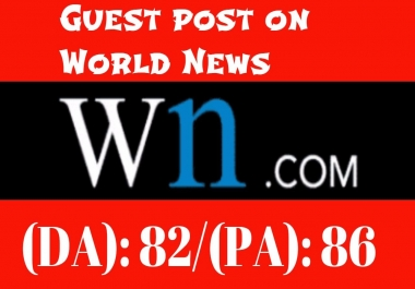 Guest Post On High Authority World News Site DA 82 {Limited Offer