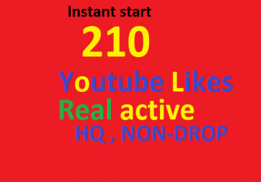 210 Non drop Real active instant Youtube likes in less than 12 h