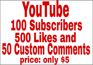 100 Non Drop YouTube channel Subscriers and 500 YouTube likes + 50 Custom comments
