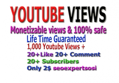 I provide 1000 monetizable youtube viwes+ 20 YouTube custom comment +20 like  +20 Subscri... in your YouTube video increse video ratings