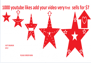 1000 youtube likes add your video very fast sells