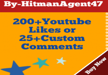 200+Youtube Video Likes or 25+ Custom comments Very Fast Delivery