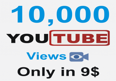 Add 10,000 High quality Instant Youtube views
