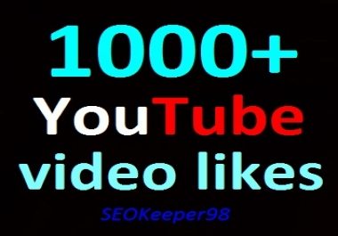1000+ YouTube Lik es, Safe, Manual, complete within 8-12 hours Guaranteed