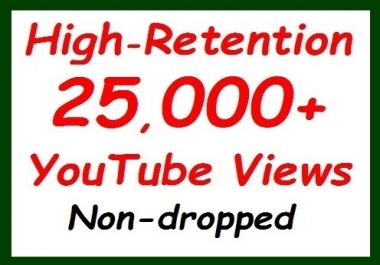 20,000+ to 25,000+ YouTube Vie ws fully safe+500 video Lik es extra all non-dropped guaranteed
