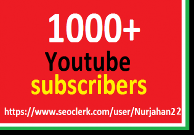 Safe 1000+Real  Non Drop YouTube  Subscribers  fast  in complete