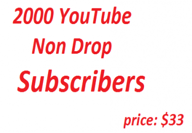 Safe 2000 Non Drop YouTube Subscribers