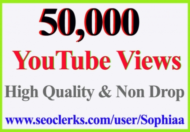 50k Or 50,000 Or 50000 YouTube Views High Quality