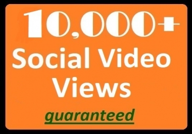 10K+ Social Videos Views High-quality Promotion faster