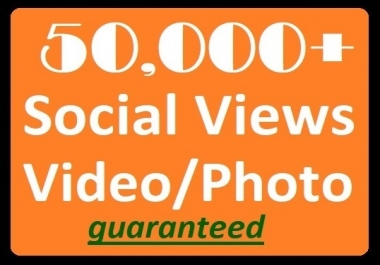 50,000+ Social Videos Views High-quality Promotion Best price