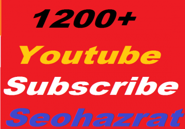 1200+ YouTube Subscribers non drop Guaranteed or 1500+ YouTube  Likes or 200 Custom Comments
