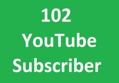 Provide you 102 YouTube subscriber very fast on your URL