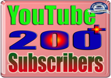 We Will Add 200+ You Tube Subscribers or Likes or Views Real Safe & Non Drop and Fast