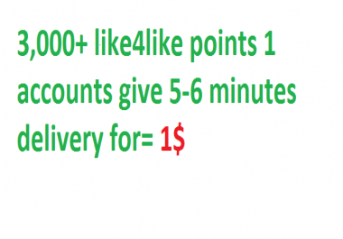 3,000+ like4like points 1 accounts give 5-6 minutes delivery