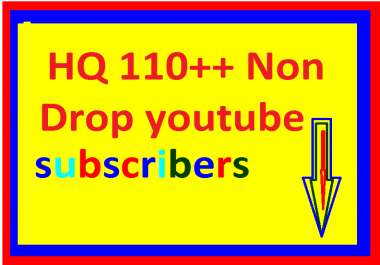 Super offer HQ 110+ Non drop you--tube  channel social subscribers fast delivery