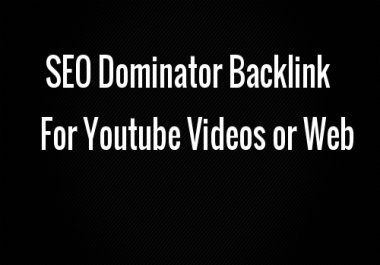 SEO Dominator backlink for Youtube Videos or Web