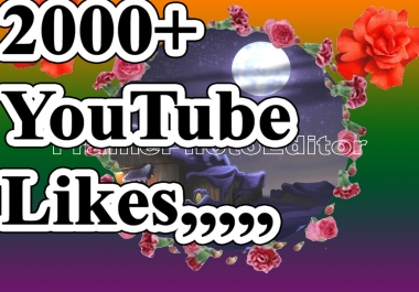 Limited Offer  2000+ YouTube Video Likes