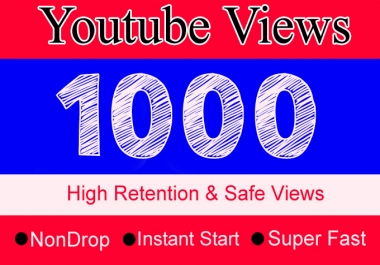 1000 Or 1,000 Or 1K Youtube Video Views with Extra Gig 2000, 3000, 4000, 5000, 6000, 7000, 8000, 9000  YouTube Views