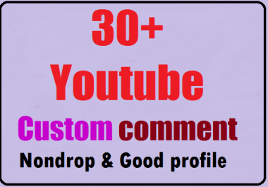 Instant 30+ manually youtube custom comment with 30+ likes bonus good profile very fast 2-4 hours