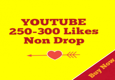 Guaranteed 250-300 YouTube Likes Super Fast Delivery