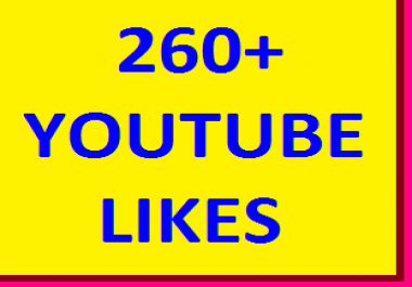 INSTANT FAST 260+YOUTUBE VIDEO LIKES