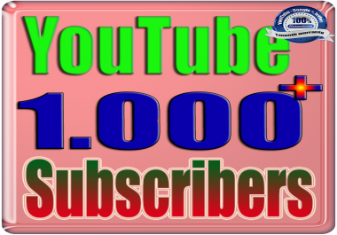 We Will Add 1000+ You:Tube Subscribers Real Safe & Non Drop and Fast