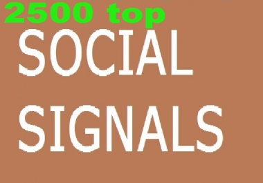 provide you 2,500 social signals From best top 5 social media sites