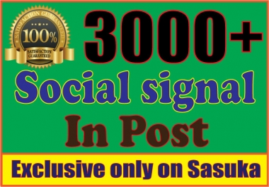provide you 3000 social signals From best top 5 social media sites