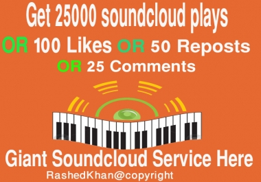 25000 Soundcloud Plays OR 100 Likes OR 50 Reposts OR 25 Comments