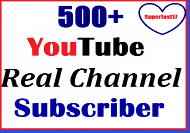 500+ Youtube Real channel Subs-criber Safe and Nondrop Very Fast instant